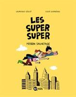 Les Super Super, tome 2 - Mission sauvetage