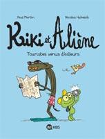 Kiki et Aliène, tome 1 - Touristes venus d'ailleurs