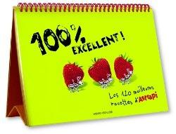 100% excellent, les 120 meilleures recettes d'Astrapi