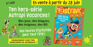 """Hors-série """"Astrapi vacances"""", en vente en kiosque à partir du 28 juin"""