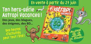 Hors-série Astrapi Vacances - En vente en kiosque à partir du 27 juin