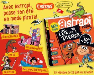 L'astrapi d'été spécial pirates est encore en kiosque en août ! A l'abordage !