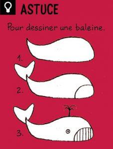 Astuce - Pour dessiner une baleine.