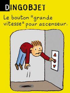 """Dingobjet - Le bouton """"grande vitesse"""" pour ascenseur."""