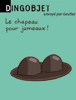 Dingobjet, envoyé par Gautier - Le chapeau pour jumeaux !