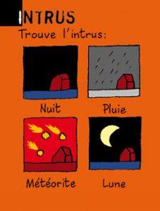 Intrus - Trouve l'intrus : nuit, pluie, météorite ou lune ? Réponse : la Lune (c'est la seule qui ne tombe pas).