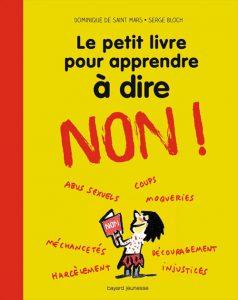 Couverture Le petit livre pour apprendre à dire non - Domnique de Saint Mars - Serge Bloch - Bayard Jeunesse Editions