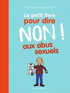 Couverture Le petit livre pour dire non aux abus sexuels - Delphine Saulière - Bernadette Després - Bayard Jeunesse Editions
