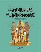 Les Aventuriers de l'Intermonde – Tome 4 : Le disque de jade