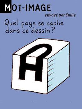 Mot-image, envoyé par Emilie - Quel pays se cache dans ce dessin ? Réponse : Cuba (cube A).