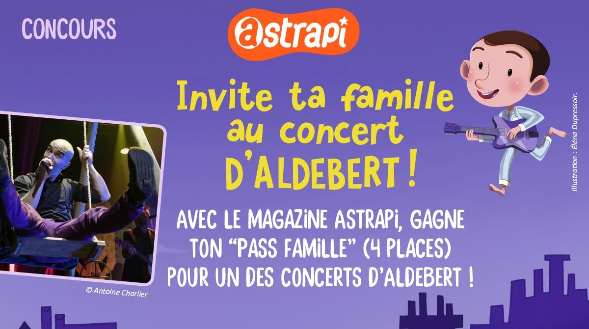 "Concours ""Invite ta famille au concert d'Aldebert !"""