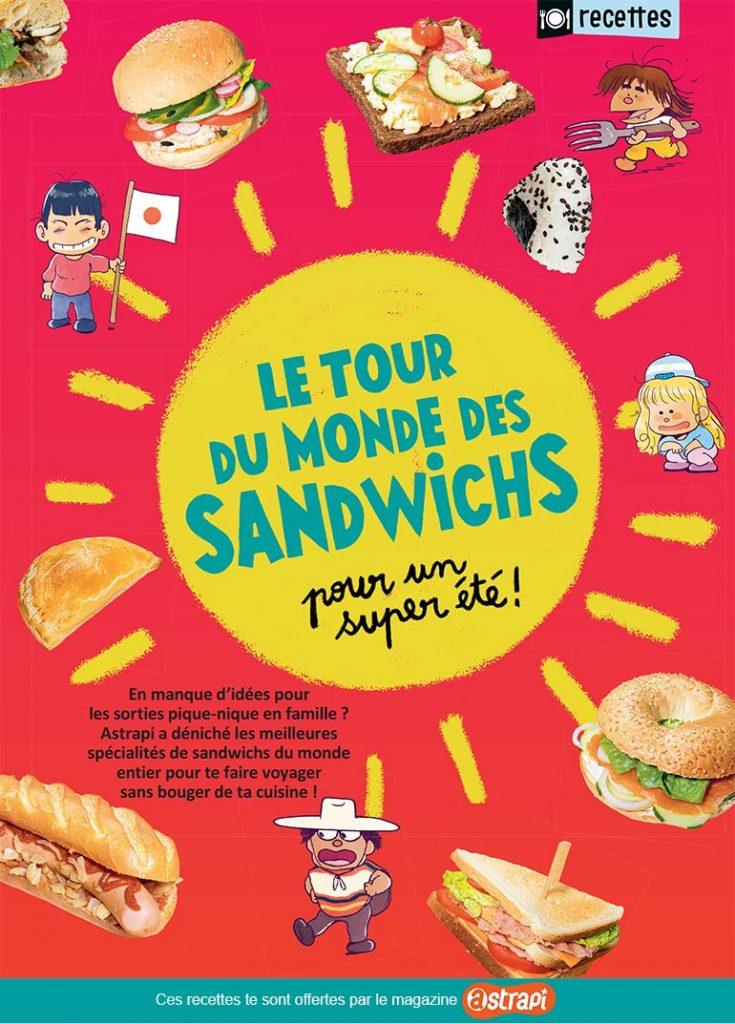 """""""Le tour du monde des sandwichs"""", Astrapi n°952, 15 juillet 2020. Recettes : Bénédicte Huet. Stylisme et réalisation : Julie Boogaerts. Photos : Benoît Teillet. Illustrations : Baptiste Amsallem"""