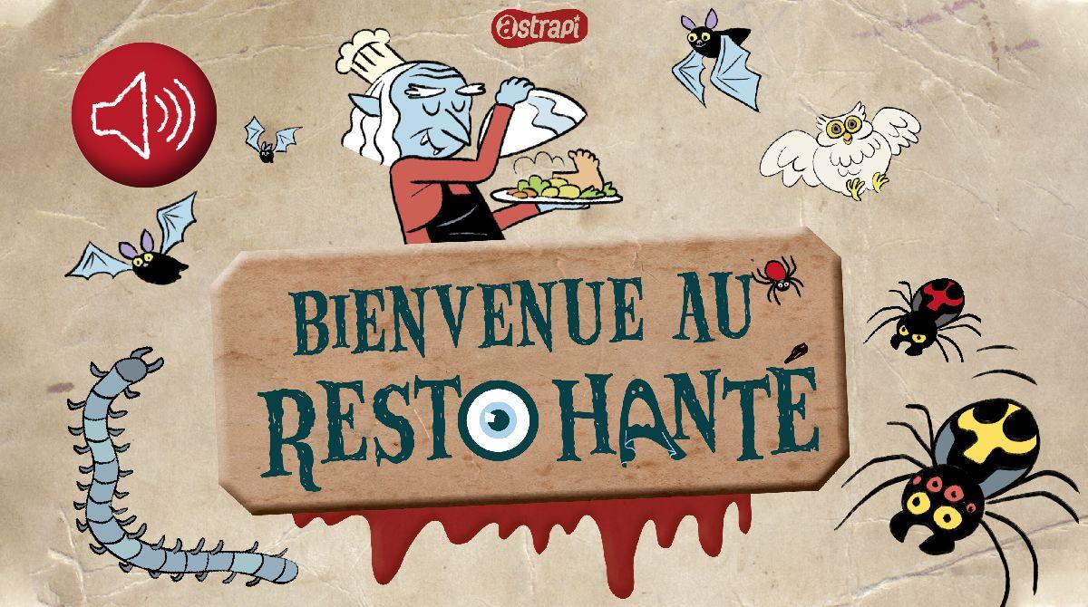 Bienvenue au Resto hanté ! Pendant le repas, fais écouter à tes invités l'histoire terriblement frissonnante écrite par Astrapi.
