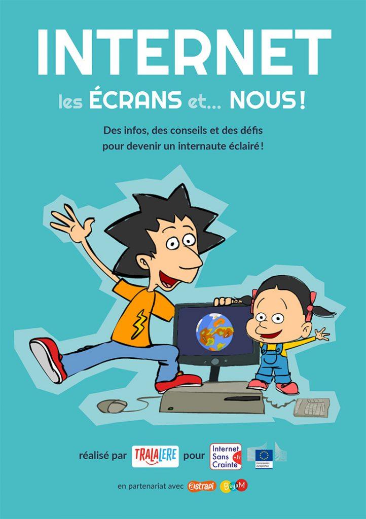 """Télécharge le guide """"Internet, les écrans et… nous !"""" - Des infos, des conseils et des défis pour devenir un internaute éclairé !"""
