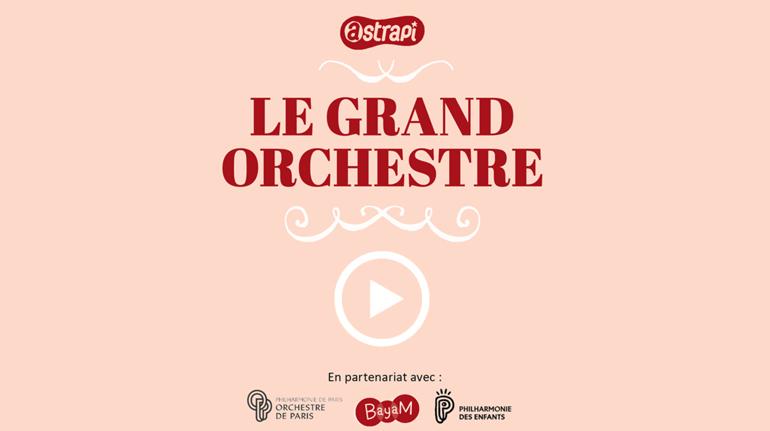 Écouter le grand orchestre - Astrapi - Bayam - Philharmonie de Paris - Philharmonie des enfants