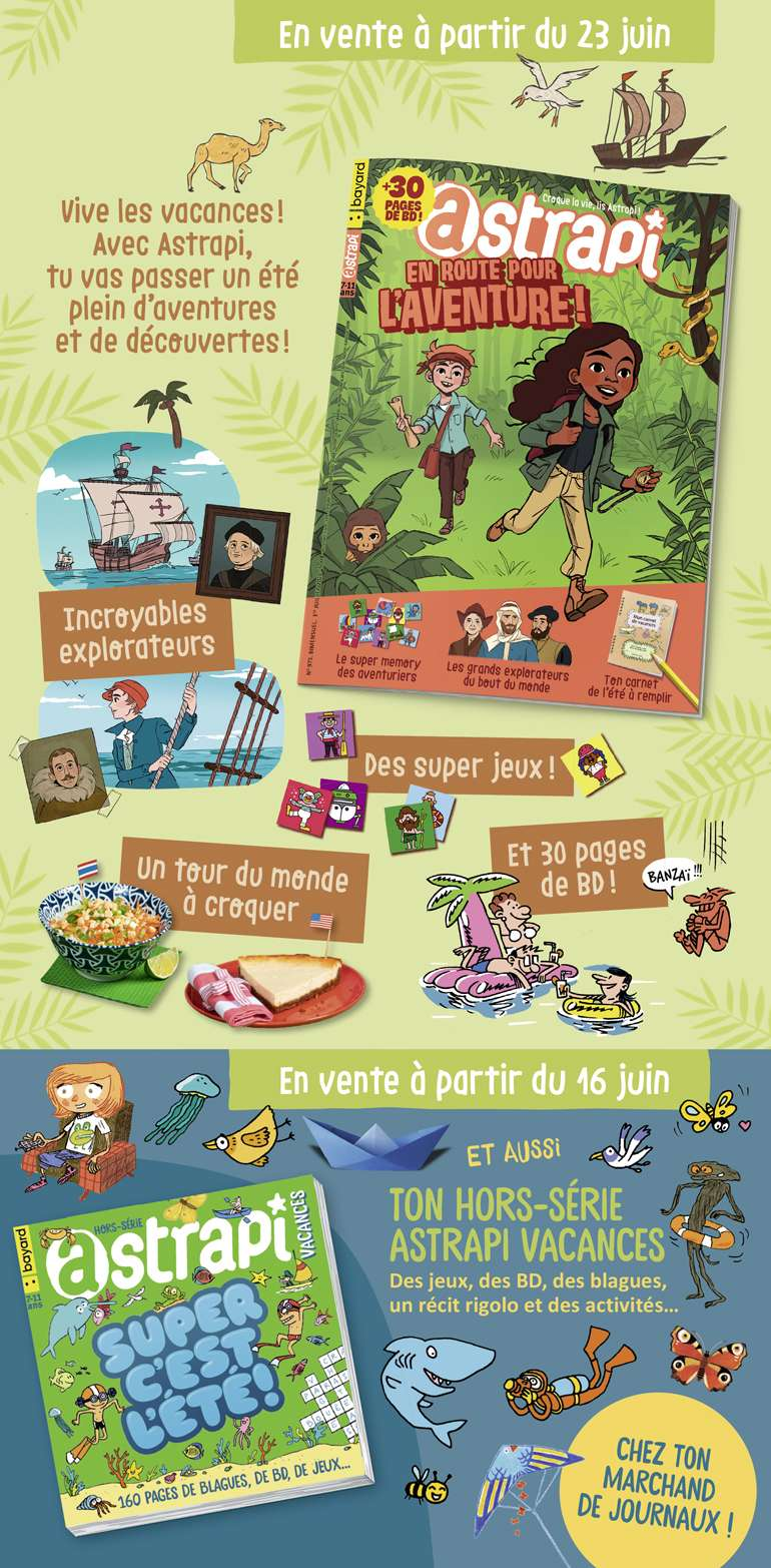 Sommaire du magazine Astrapi n°973, 1er juillet 2021